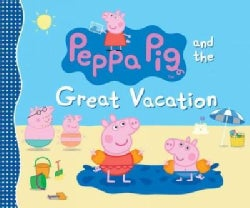 Peppa Pig and the Great Vacation (Hardcover)