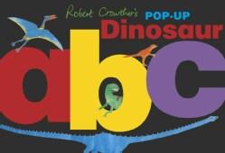 Robert Crowther's Pop-Up Dinosaur ABC (Hardcover)