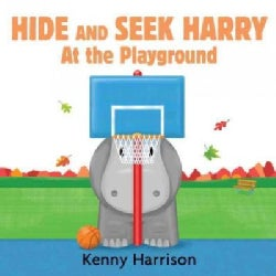 Hide and Seek Harry at the Playground (Board book)