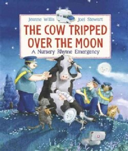 The Cow Tripped over the Moon: A Nursery Rhyme Emergency (Hardcover)
