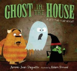 Ghost in the House: A Lift-the-Flap Book! (Hardcover)