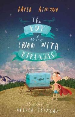 The Boy Who Swam With Piranhas (Paperback)