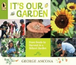 It's Our Garden: From Seeds to Harvest in a School Garden (Paperback)