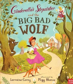 Cinderella's Stepsister and the Big Bad Wolf (Hardcover)