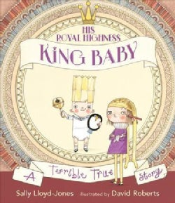 His Royal Highness, King Baby: A Terrible True Story (Hardcover)