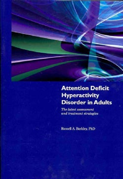 Attention Deficit Hyperactivity Disorder in Adults: The Latest Assessment and Treatment Strategies (Paperback)