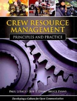 Crew Resource Management: Principles and Practice (Paperback)