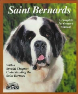 Saint Bernards: Everything About Purchase, Care, Nutrition, Breeding, Behavior, and Training (Paperback)