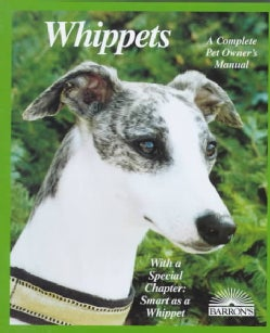 Whippets: Everything About Purchase, Adoption, Care, Nutrition, Behavior, and Training (Paperback)