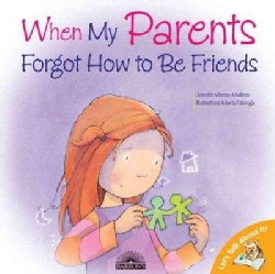 When My Parents Forgot How To Be Friends (Paperback)