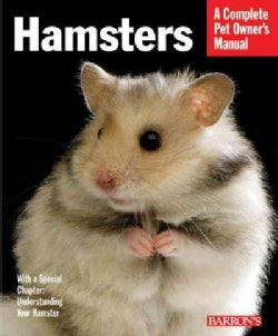 Hamsters: Everything About Selection, Care, Nutrition, and Behavior (Paperback)
