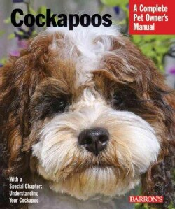 Cockapoos: Everything About Purchase, Care, Nutrition, Behavior, and Training (Paperback)