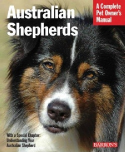 Australian Shepherds: Everything About Purchase, Care, Nutrition, Behavior, and Training (Paperback)