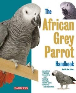 The African Grey Parrot Handbook (Paperback)