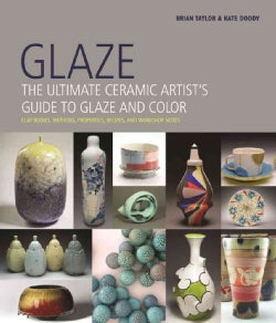 Glaze: The Ultimate Ceramic Artist's Guide to Glaze and Color (Hardcover)