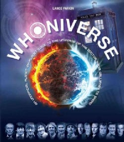Whoniverse: An Unofficial Planet-by-Planet Guide to the World of the Doctor, from Gallifrey to Skaro (Hardcover)