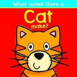 What Noise Does a Cat Make? (Board book)