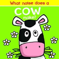 What Noise Does a Cow Make? (Board book)
