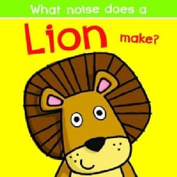 What Noise Does a Lion Make? (Board book)