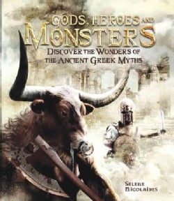 Gods, Heroes, and Monsters: Discover the Wonders of the Ancient Greek Myths (Hardcover)