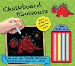 Chalkboard Dinosaurs: Hours of Fun on Wipe-Clean Pages: Four Chalks Inside