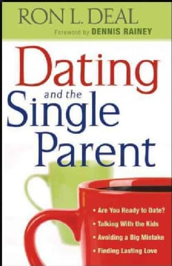 Dating and the Single Parent (Paperback)