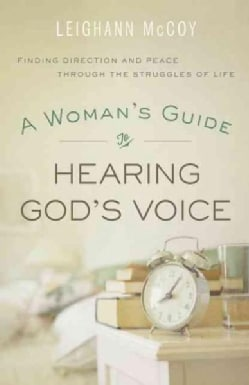 A Woman's Guide to Hearing God's Voice: Finding Direction and Peace Through the Struggles of Life (Paperback)