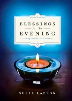 Blessings for the Evening: Finding Peace in God's Presence (Hardcover)