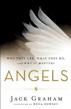 Angels: Who They Are, What They Do, and Why It Matters (Paperback)