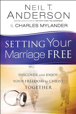 Setting Your Marriage Free: Discover and Enjoy Your Freedom in Christ Together (Paperback)