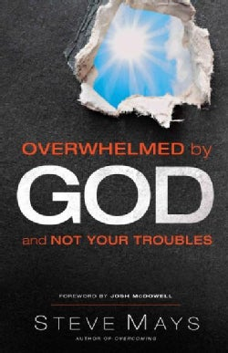Overwhelmed by God and Not Your Troubles (Paperback)