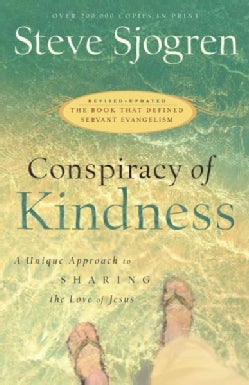 Conspiracy of Kindness: A Unique Approach to Sharing the Love of Jesus (Paperback)