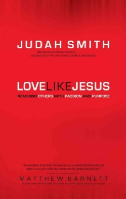 Love Like Jesus: Reaching Others With Passion and Purpose (Paperback)