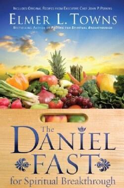 The Daniel Fast for Spiritual Breakthrough (Paperback)