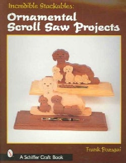 Incredible Stackables: Ornamental Scroll Saw Projects (Paperback)