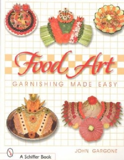 Food Art: Garnishing Made Easy (Paperback)