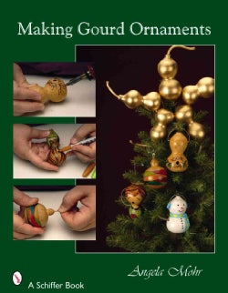 Making Gourd Ornaments For Holiday Decorating (Paperback)