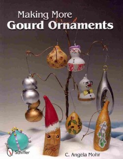 Making More Gourd Ornaments (Paperback)
