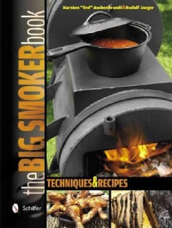 The Big Smoker Book: Barbecue Techniques and Recipes (Hardcover)