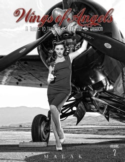 Wings of Angels: A Tribute to the Art of World War II Pin-Up & Aviation (Hardcover)