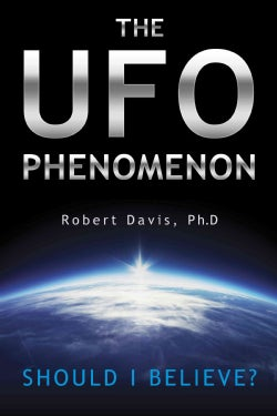 The UFO Phenomenon: Should I Believe? (Paperback)