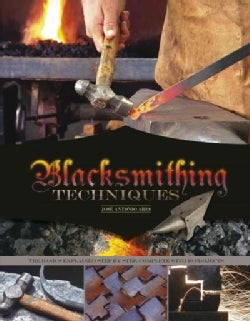 Blacksmithing Techniques: The Basics Explained Step by Step, Complete With 10 Projects (Hardcover)