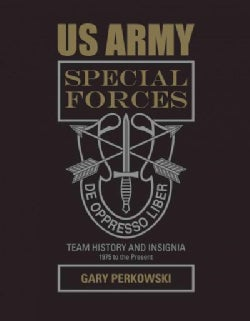 US Army Special Forces Team History and Insignia 1975 to the Present (Hardcover)