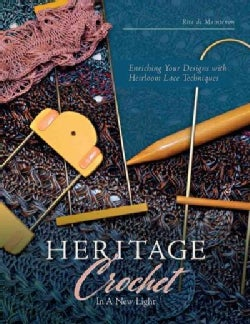 Heritage Crochet in a New Light: Enriching Your Designs With Antique Lace Techniques (Paperback)