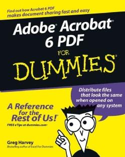 Adobe Acrobat 6 Pdf for Dummies (Paperback)