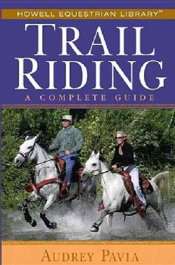 Trail Riding: A Complete Guide (Paperback)