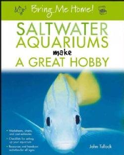 Bring Me Home: Saltwater Aquariums Make a Great Hobby (Paperback)