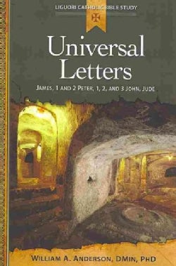 Universal Letters: James, 1 and 2 Peter, 1, 2, and 3 John, Jude (Paperback)