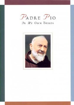 Padre Pio: In My Own Words (Paperback)