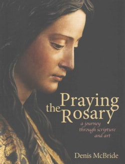 Praying the Rosary: A Journey Through Art and Scripture (Paperback)